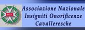 CAVALIERE,ONORIFICENZA CAVALLERESCA,CAVALIERI,Insigniti onorificenze cavalleresche,ONORIFICENZE CAVALLERESCHE