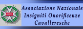 ONORIFICENZA CAVALLERESCA,CAVALIERE,Insigniti onorificenze cavalleresche,CAVALIERI,ONORIFICENZE CAVALLERESCHE